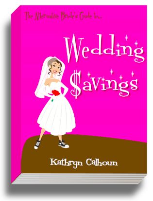 The Alternative Bride's Guide to Wedding $avings E-Book